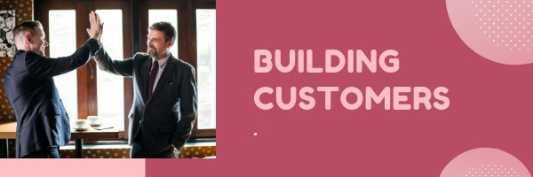 build customers