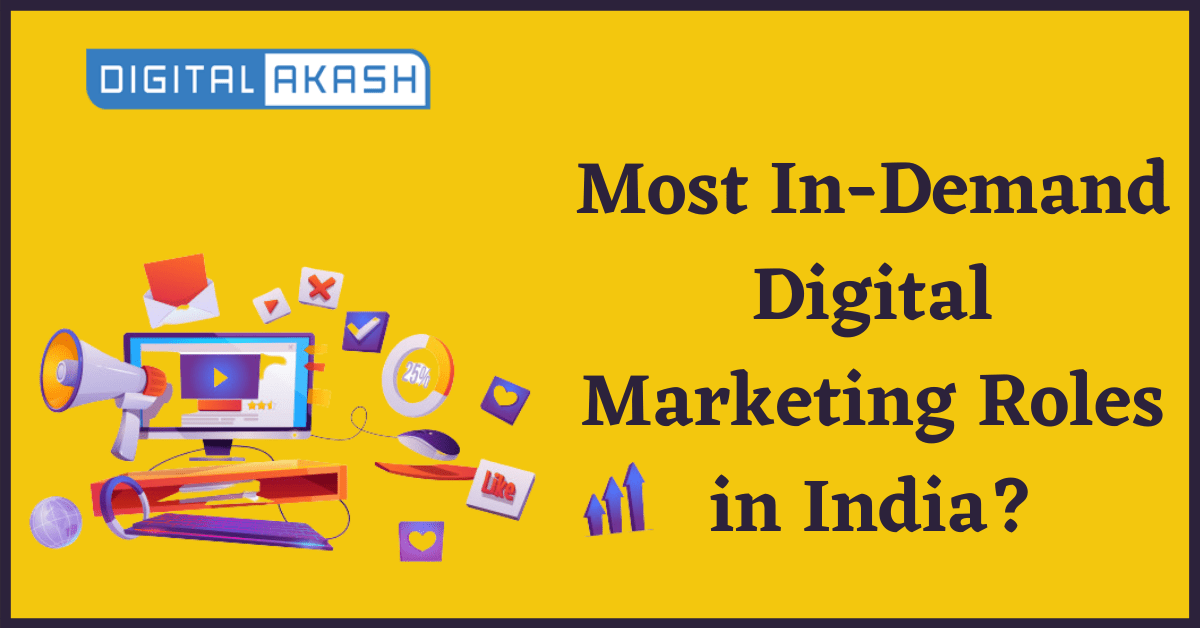 Most In Demand Digital Marketing Roles in India?